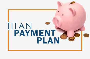 Learn more about Titan Payment Plan